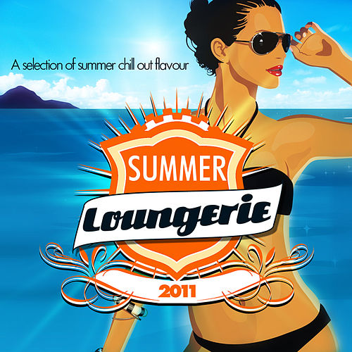 Summer Loungerie 2011 by Various Artists