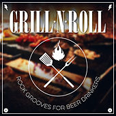 Grill 'n' Roll - Rock Grooves for Beer Drinkers de Various Artists