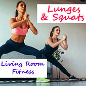 Lunges & Squats Living Room Fitness de Various Artists