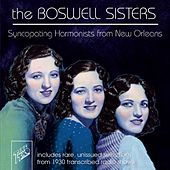 Syncopating Harmonists from New Orleans by Boswell Sisters