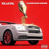 Champagne Wishes by Traffic