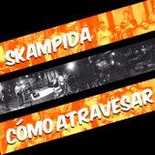 Cómo Atravesar (Live Session) de Skampida