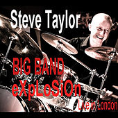 Explosion (Live in London) by Steve Taylor Big Band Explosion