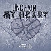 Unchain My Heart by Lasses Rogers Band