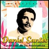 Canción de la Serranía (Remastered) by Daniel Santos