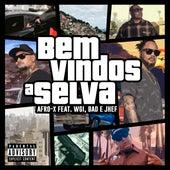 Bem-Vindos a Selva by Afro - X