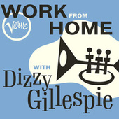 Work From Home with Dizzy Gillespie de Dizzy Gillespie