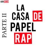La Casa de Papel Rap (Parte II) by AdriRoSan
