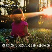 Sudden Signs of Grace de Tom Guerra