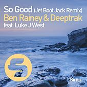 So Good (Jet Boot Jack Remix) von Ben Rainey