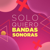 Solo Quiero Bandas Sonoras van Various Artists
