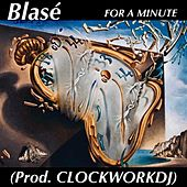 For A Minute by Blasé