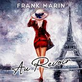 Au Revoir by Frank Marin