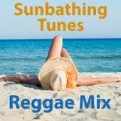 Sunbathing Tunes Reggae Mix by Various Artists
