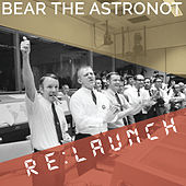 Re:Launch by Bear the Astronot