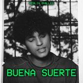 Buena Suerte by Keblin Ovalles