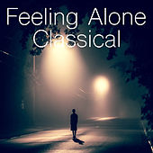 Feeling Alone Classical de Various Artists