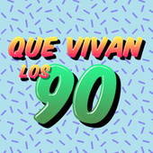Que Vivan los 90 by Various Artists