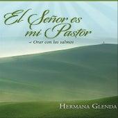 El Señor es mi Pastor by Hermana Glenda