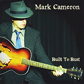 Built to Bust by Mark Cameron