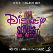 The Greatest Disney Songs, Vol. 5 de Geek Music