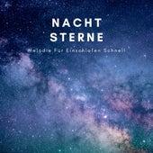Nacht Sterne: Melodie Für Einschlafen Schnell von Schlaflieder Relax