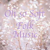 Oh So Soft Folk Music de Various Artists