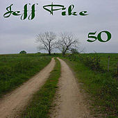 50 by Jeff Pike