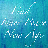 Find Inner Peace New Age by Various Artists