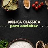 Música Clássica Para Cozinhar de Various Artists