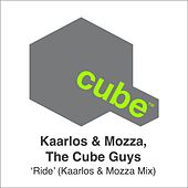Ride (Kaarlos & Mozza Mix) by The Cube Guys