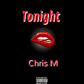 Tonight von Chris M