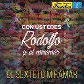 Con Ustedes Rodolfo y el Miramar (feat. Rodolfo Aicardi) (Remasterizado) von El Sexteto Miramar