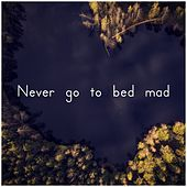 Never Go to Bed Mad by Baby Sleep Music (1)