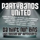 Da hilft nur eins (Das müssen wir durchsteh'n) by Partybands United