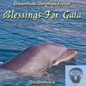 Blessings For Gaia von Dreamflute Dorothée Fröller