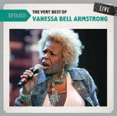 Setlist: The Very Best Of Vanessa Bell Armstrong Live by Vanessa Bell Armstrong