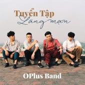 Tuyen Tap Cac Ca Khuc Lang Man Cua OPlus Band by Oplus Band