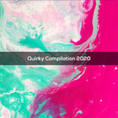 QUIRKY COMPILATION 2020 di Various Artists
