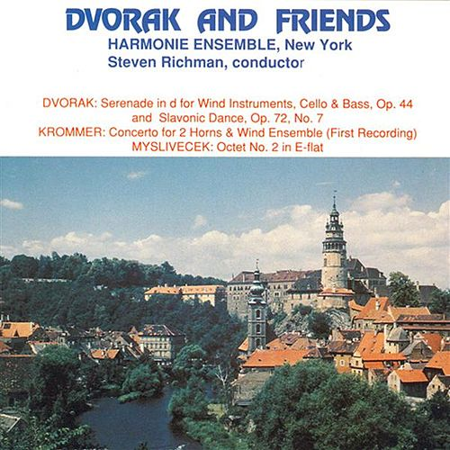Dvorak: Serenade in D Minor / Slavonic Dance No. 7 / Krommer: Concerto for 2 Horns / Myslivecek: Octet No. 2 by Steven Richman