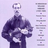 Hibbard: Parsons' Piece / String Quartet / Bass Trombone, Bass Clarinet, Harp / Menage / Schickstuck / Handwork by Various Artists