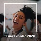 Funk Pesadão 2020 von Various Artists