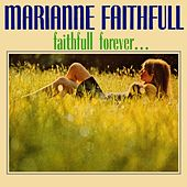 Faithfull Forever... by Marianne Faithfull