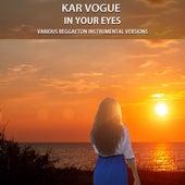 In Your Eyes (Reggaeton Instrumental & Piano Lead Versions) von Kar Vogue