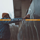 Health Is the Most Important by Various Artists