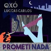 Prometi Nada by Qxó