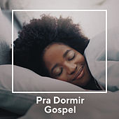 Pra Dormir Gospel de Various Artists