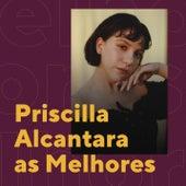 Priscilla Alcantara As Melhores de Priscilla Alcântara