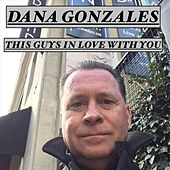 This Guys in Love with You de Dana Gonzales