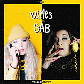 Talk About It by Blimes and Gab